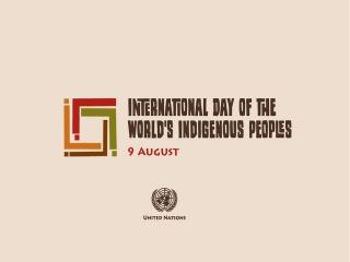 9 آگوست ، روز جهانی مردم بومی