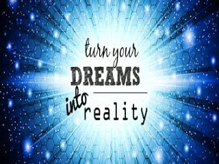 چگونه رویاهای خود را به واقعیت تبدیل کنیم