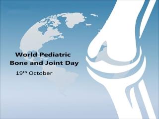 19 اکتبر ، روز جهانی استخوان و مفصل کودکان